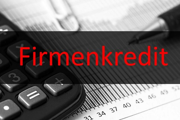 Firmenkredit – Eine wichtige Finanzierungsmöglichkeit im Geschäftsleben